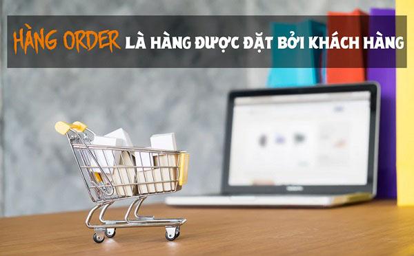 khái niệm hàng order là gì