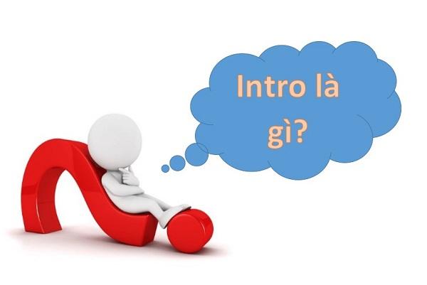công dụng của kỹ thuật intro là gì