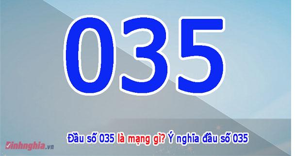 tìm hiểu đầu số 035 là mạng gì